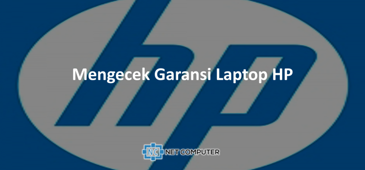 Mengecek Garansi Laptop Hp