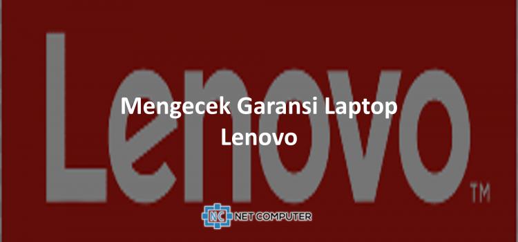 Mengecek Garansi Laptop Lenovo